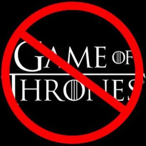 I don\'t watch Game of Thrones