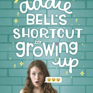 COVER REVEAL and ARC GIVEAWAY – Addie Bell's Shortcut to Growing Up!