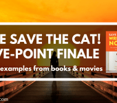The Save the Cat! Five Point Finale [with Examples]
