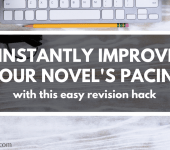 Instantly Improve Your Novel's Pacing